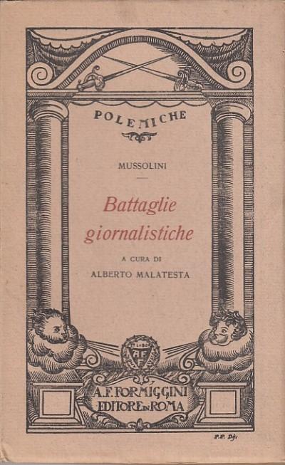 Battaglie giornalistiche - Mussolini Benito