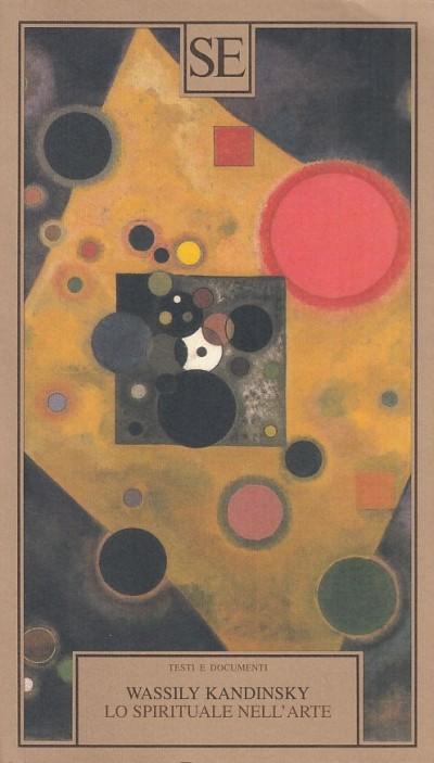 Lo spirituale nell'arte - Kandinsky Wassily