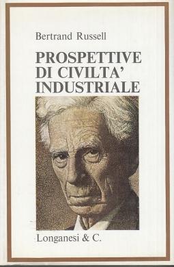 Prospettive di civiltà industriale. In collaborazione con Dora Russell