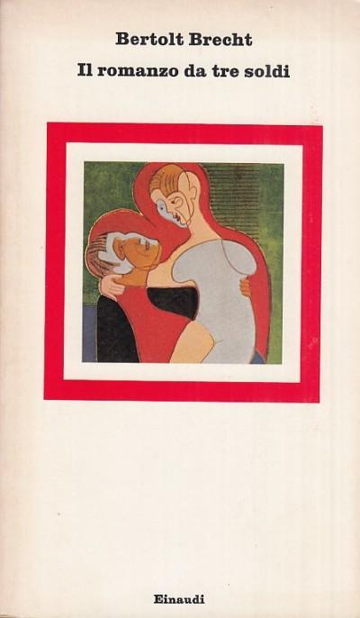 Il romanzo da tre soldi - Brecht Bertold