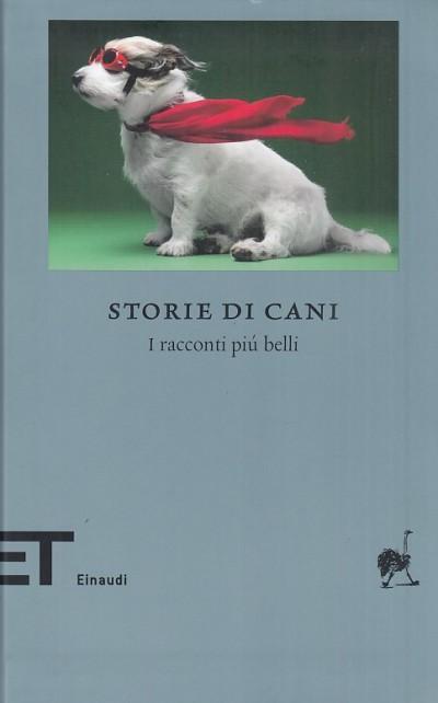 Storie di cani. i racconti pi? belli - Frigerio Francesca (a Cura Di)