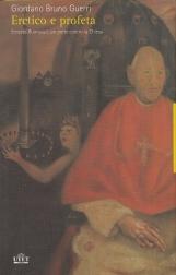 Eretico e profeta. Ernesto Buonaiuti un prete contro la Chiesa