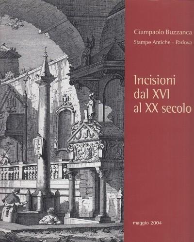 Incisioni dal xvi al xx secolo. giampaolo buzzanca stampe antiche - Petronelli Francesco Paolo (a Cura Di)