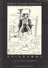 Epigrammi Libri I-XIV e De Spectaculis. Versione integrale e note di Guido Ceronetti