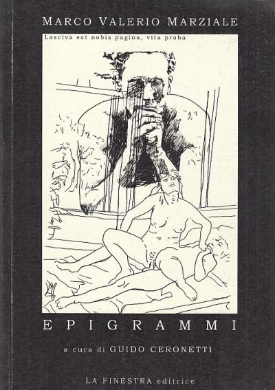 Epigrammi libri i-xiv e de spectaculis. versione integrale e note di guido ceronetti - Marco Valerio Marziale
