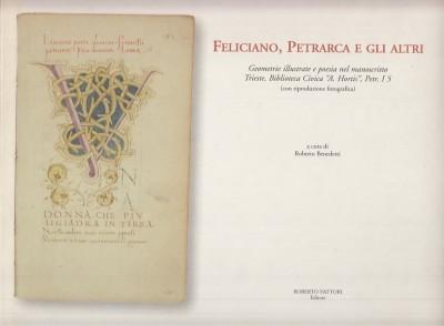 Feliciano, petrarca e gli altri. geometrie illustrate e poesia nel manoscritto trieste, biblioteca civica a. hortis petr. i 5 - Benedetti Roberto (a Cura Di)