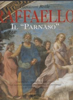 Raffaello: il Parnaso Una rilettura ermeneutica dell'affresco con la prima presentazione analitica dei personaggi e dei particolari simbolici