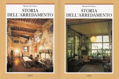 Storia dell'arredamento dal quattrocento al settecento - dall'ottocento al novecento - Renato De Fusco
