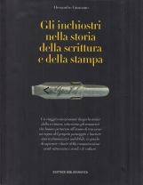 Gli inchiostri nella storia della scrittura e della stampa Storie Strumenti Collezionismi. Ediz illustrata