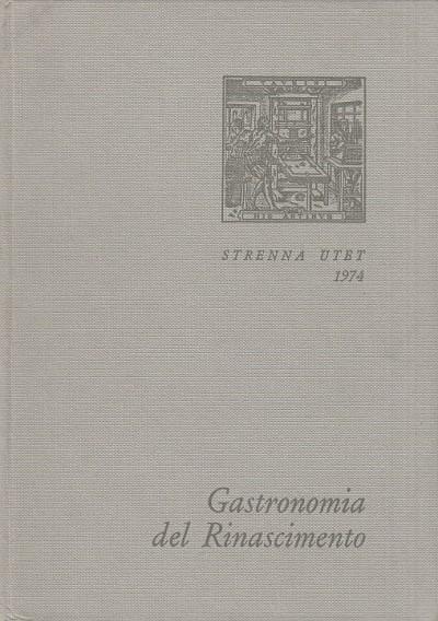 Gastronomia del rinascimento - Firpo Luigi (a Cura Di)