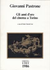 Giovanni Pastone Gli anni d'oro del cinema a Torino