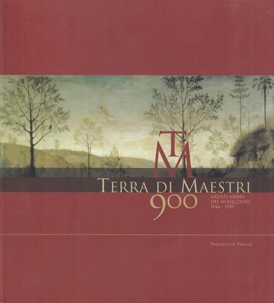 Terra di maestri. artisti umbri del novecento 1946-1959 - Ponti Antonio Carlo - Boco Fedora (a Cura Di)