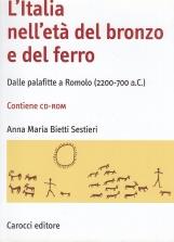 L'italia nell'et? del bronzo e del ferro. Dalle palafitte a Romolo (2200-700 a.C.)