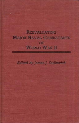 Reevaluating Major Naval Combatants of World War II (Contributions in Military Studies)