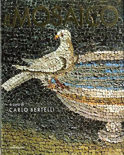 Il mosaico - Bertelli Carlo (a Cura Di)