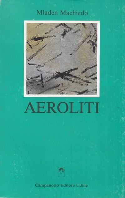 Aeroliti - Machiedo Mladen