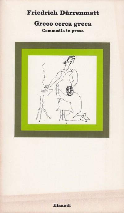 Greco cerca greca commedia in prosa - D?rrenmatt Friedrich