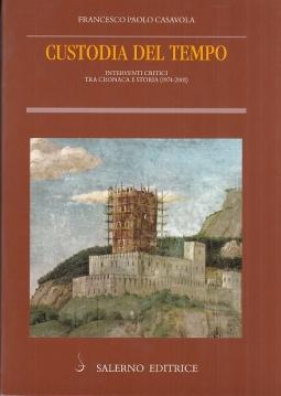 Custodia del tempo. Interventi critici tra cronaca e storia (1974-2001)