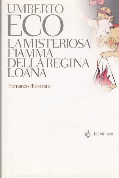 La misteriosa fiamma della regina loana. romanzo illustrato - Eco Umberto