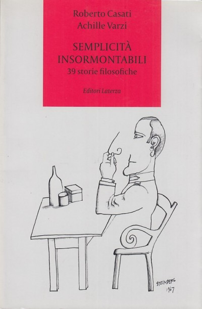 Semplicit? insormontabili. 39 storie filosofiche - Casati Roberto, Varzi Achille