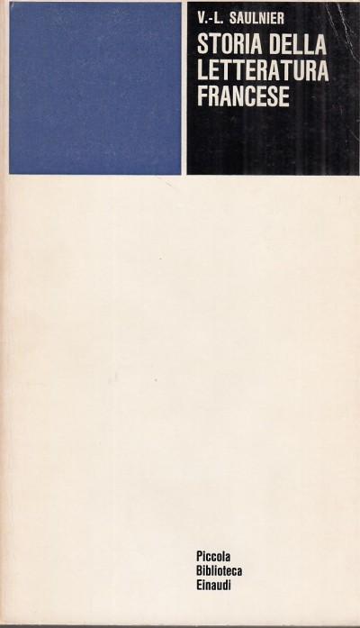 Storia della letteratura francese - Saulnier V.l.