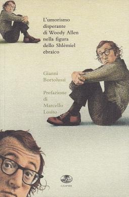 L'umorismo disperante di Woody Allen nella figura dello Schl?miel ebraico