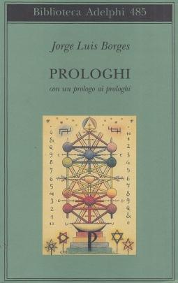 Prologhi. Con un prologo ai prologhi