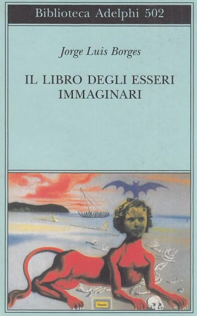 Il libro degli esseri immaginari - Borges Jorge Luis