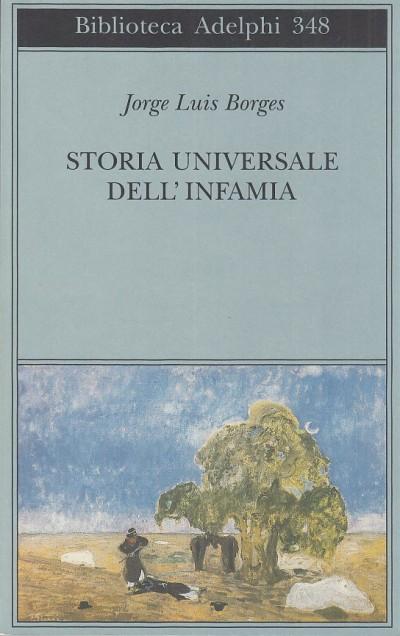 Storia universale dell'infamia - Borges Jorge Luis