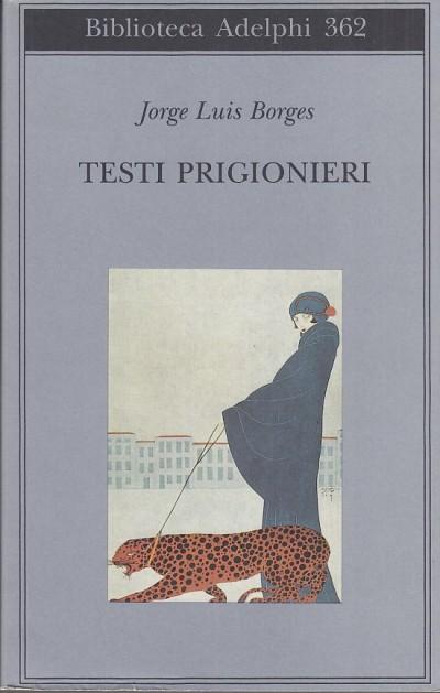 Testi prigionieri - Borges Jorge Luis