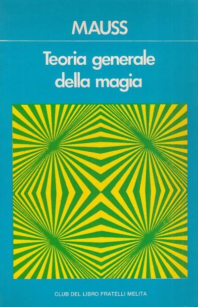 Teoria generale della magia - Mauss Marcel - Hubert Henri