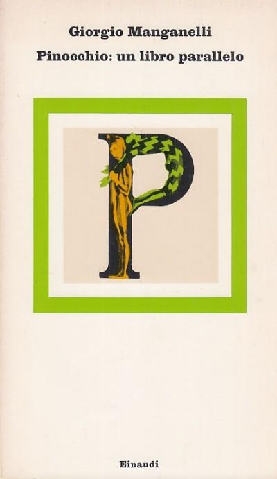 Pinocchio: un libro parallelo - Manganelli Giorgio