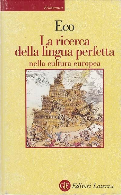 La ricerca della lingua perfetta nella cultura europea - Eco Umberto