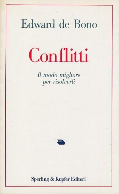 Conflitti. il modo migliore per risolverli - Edward De Bono