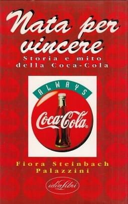 Nata per vincere. Storia e mito della Coca-Cola
