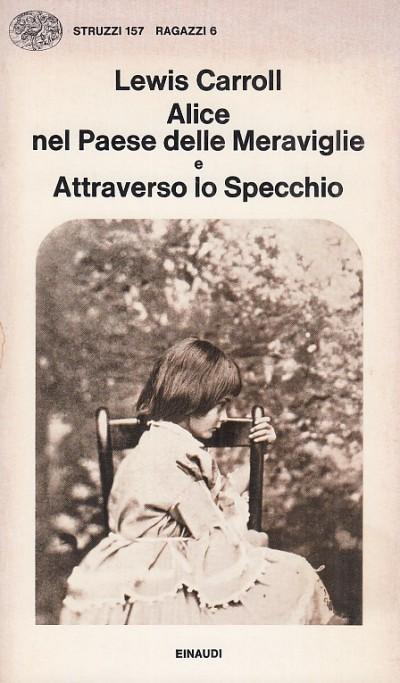 Alice nel paese delle meraviglie e attraverso lo specchio - Carroll. Lewis