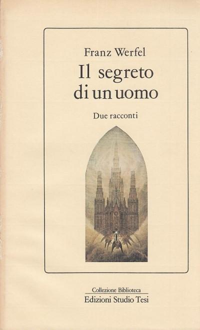 Il segreto di un uomo. due racconti - Werfel Franz