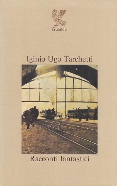 Racconti fantastici - Tarchetti Iginio Ugo