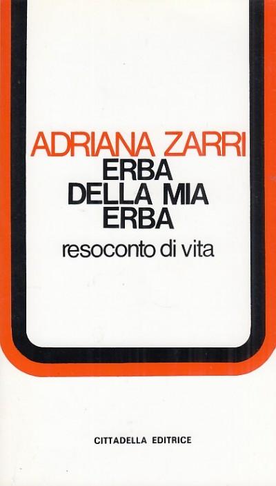Erba della mia erba. resoconto di vita - Zarri Adriana