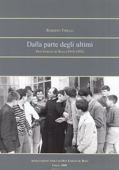Dalla parte degli ultimi. don emilio de roja (1919-1992) - Tirelli Roberto