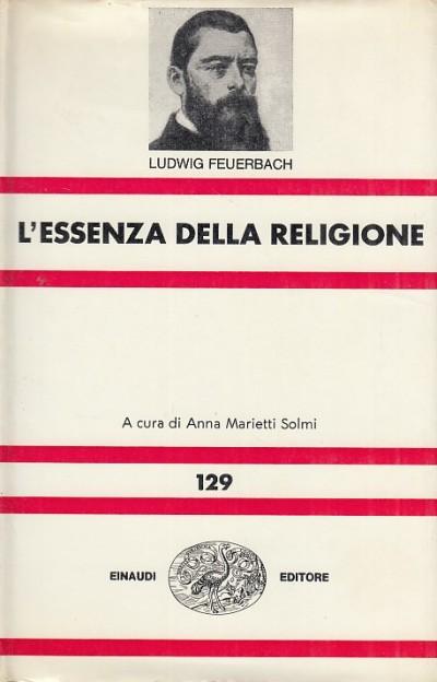 L'essenza della religione - Feuerbach Ludwig