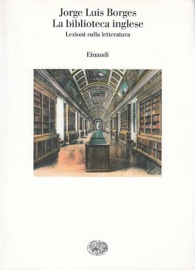 La biblioteca inglese. lezioni sulla letteratura - Borges Jorge Luis