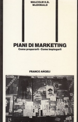 Piani di Marketing. Come prepararli, come impiegarli