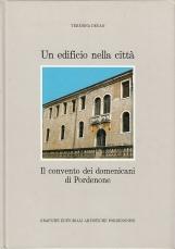 Un edificio nella citt?. Il convento dei domenicani di Pordenone