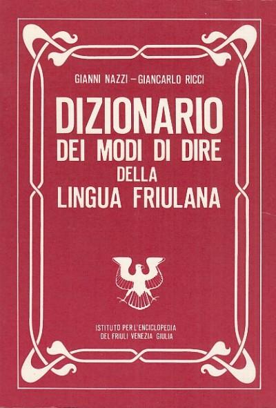 Dizionario dei modi di dire della lingua friulana - Nazzi Gianni - Ricci Giancarlo