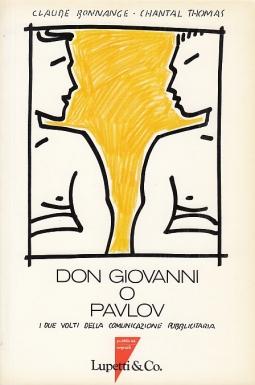 Don Giovanni o Pavlov. I due volti della comunicazione pubblicitaria