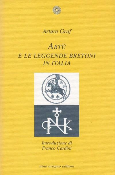 Art? e le leggende bretoni in italia - Graf Arturo