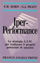 Iper-performance. La strategia AIM per realizzare il proprio potenziale di successo