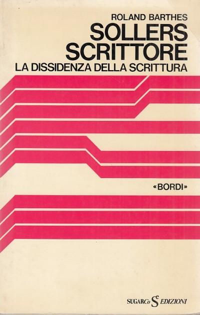 Sollers scrittore. la dissidenza della scrittura - Barthes Roland