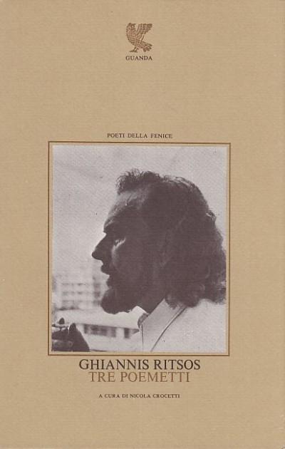 Tre poemetti (crisotemi, elena, ismene). testo greco a fronte - Ritsos Ghiannis